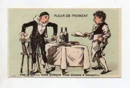 Chromo - Fleur De Froment, Farine De Grau - Pas Le Sou! Mais Puisque Vous Donnez à Manger - Chromos