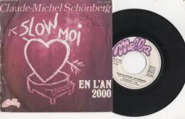 DISQUE VINYLE 45 TOURS CLAUDE MICHEL SCHONBERG SLOW MOI Et  EN L AN 2000 DISQUE MELBA 1976 - Vinyles