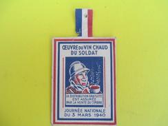 Vignette Carton/ Oeuvre Du Vin Chaud Du Soldat/Journée Nationale Du 3 Mars 1940              OL78 - Militaria