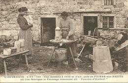 """Une Jasserie, Près De PIERRE-SUR-HAUTE Ou L' On Fabrique Le Fromage """" Fourme D' Ambert """" - Other Municipalities"""