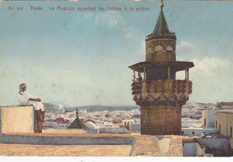 TUNISIE. TUNIS. CPA LE MUEZZIN APPELANT LES FIDÈLES A LA PRIERE