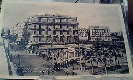 EGITTO EGYPT ALEXANDRIA RAMLEH STATION  GARE STAZIONE IORIO PALACE HOTEL TRAM  V1935 FR6716 - Alexandrie
