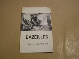 BAZEILLES 31 Août 1 Er Septembre 1870 Régionalisme Histoire Guerre Ardennes Sedan Troupe Marine Marsouins Division Bleu - Champagne - Ardenne