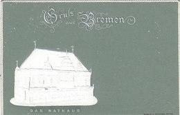 Gruss Aus Bremen - Prägekarte Mit Rathaus     (PA-2-130404) - Bremen