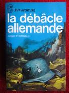 La Débacle Allemande (Jürgen Thorwald) éditions J'ai Lu De 1967 - Guerre 1939-45