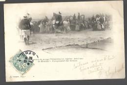 Souvenir Du Voyage Présidentiel  En Algérie  Avril 1903  Le Kreider  Campement Des Goums