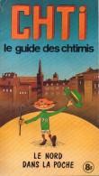 CHTI - Le Guide Des Chtimis, 1978 - Tourisme