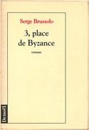 Denoël - BRUSSOLO, Serge - 3, Place De Byzance (TBE) - Denoël