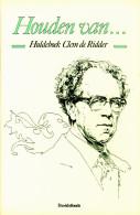 HOUDEN VAN... Huldeboek Clem De Ridder  - Door Sooi Daems - Poésie