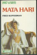FRED KUPFERMAN / MATA HARI / 1917 LA MEMOIRE DU SIECLE EDITIONS COMPLEXE ESPIONNAGE ESPIONNE GUERRE 1914 1918 PM4 - Histoire