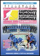 ICE HOCKEY - ITALIA ASIAGO 2005 - CAMPIONATO MONDIALE DI HOCKEY GHIACCIO FEMMINILE - PROGRAMMA - Libri