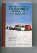 HISTOIRE POSTALE DES EXPEDITIONS FRANCAISES AU GROENLAND. Tome II. 248 Pages. Neuf, Jamais Ouvert. 2008 - Non Classés