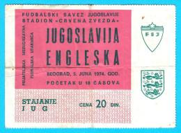 YUGOSLAVIIA : ENGLAND - 1974. Football Soccer Match Ticket Foot Billet Fussball Calcio Futbol Futebol - Eintrittskarten
