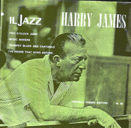 HARRY JAMES - Two O'clock Jump-Music Makers-Trumpet Blues And Cantabile-I've Heard That Song Before = - Jazz