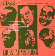 LOUIS ARMSTRONG - Big Butter And Egg Man-I Ain't Got Nobody-I Ain't Gonna Give Nobody ....-Jelly Roll - Jazz