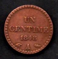 France - Un Centime - Deuxième République - 1848 A (verso Voir Scan) - Frankreich