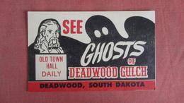 See Ghosts Of Deadwood Gulch   Deadwood  South Dakota   =--ref 2376 - Etats-Unis