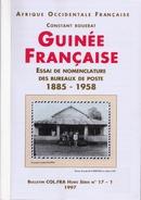 GUINEE- Essai De Nomenclature Des Bureaux De Poste 1885-1958 - Colonies And Offices Abroad