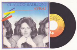 CLAUDIO BAGLIONI - AVRAI - DISCO VINILE 45 GIRI, 1982 (CBS A 2546) - Disco, Pop
