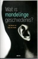 Wat Is Mondelinge Geschiedenis Door Jan Bleyen En Leen Van Molle 172 Blz - Histoire