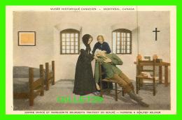 MONTRÉAL, QUÉBEC - MUSÉE HISTORIQUE CANADIEN INC - JEANNE MANCE ET MARGUERITE BOURGEOYS TRAITANT UN SCALPÉ - - Montreal