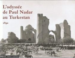 NADAR Paul L'odyssée De Paul Nadar Au Turkestan 1890 - Biographie