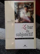 Le Bar Du Subjonctif  (Alain Bouissière) éditions Hatier De 1999 - Other