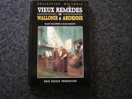 VIEUX REMEDES DE WALLONIE ET D' ARDENNE Régionalisme Maladie Rebouteux Guérisseurs Signeur Médecine Apothicaire Sorciers - Cultural