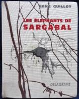 René Guillot - Les éléphants De Sargabal - Éditions Delagrave - ( 1969 ) . - Livres, BD, Revues