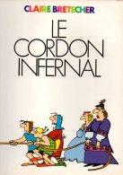 Le Cordon Infernal Et Autres Contes Moraux Par Claire Bretecher De 1976 - Brétecher