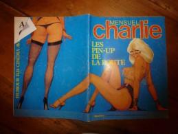 Juillet 1983 CHARLIE MENSUEL :« Journal Plein D'humour Et De Bandes Dessinées, » LES PIN-UP DE LA ROUTE, Etc - Wolinski