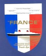 PAQUEBOT FRANCE - Cie; TRANSATLANTIQUE - ETIQUETTE ANCIENNE AUTOCOLLANTE AVEC SA GOMME - (11 X 15 Cm) TB ETAT - Boats