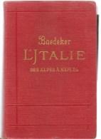 Italie Guide BAEDEKER ITALIE Des Alpes à Naples De 1909 Manuel Abrégé Du Voyageur Par Karl BAEDEKER - Cultura