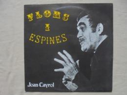 """Disque Vinyle 33 T JOAN CAYROL """"Flors I Espines""""- - Vinyl-Schallplatten"""