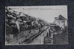 Guerre 1914 -18 : BERRY Au BAC, Le Pont Garni De Sacs De Terre - War 1914-18