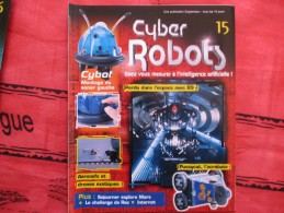 MAGAZINE CYBER ROBOTS N°15 (eaglemoss) - Francia