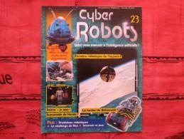 MAGAZINE CYBER ROBOTS N°23 (eaglemoss) - Francia