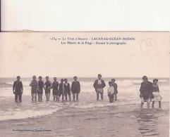 LACANAU-OCEAN-MEDOC  :  Les Plaisirs De La Plage - Devant Le Photographe    RARE Et Superbe - Otros Municipios