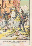 Histoire De France        34        Jeanne Est Faite Prisonnière à Compiègne ( Pub : La Jouvence De L'abbé Soury ) - Histoire