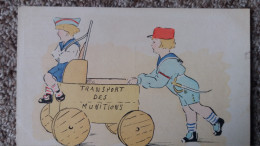 CPA GUERRE 14 TRANSPORT DE MUNITIONS JEU D ENFANTS DESSIN SIGNE - Guerra 1914-18