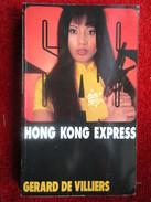 Hong Kong Express (Gérard De Viliers) éditions Gérard De Viliers De 1977 - Gerard De Villiers