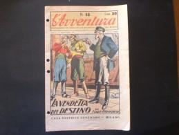 L AVVENTURA ANNO 1 --  9 AGOSTO 1928 N. 6   SETTIMANALE DEI RACCONTI DRAMMATICI - Eerste Uitgaves