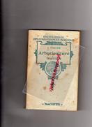 ENCYCLOPEDIE CONNAISSANCES AGRICOLES-ARBORICULTURE FRUITIRE-J. VERCIER-HACHETTE-1910- HORTICULTURE-AGRICULTURE-FLORE - Encyclopédies