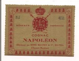 Etiquette COGNAC Napoléon - Réserve Impériale - René Bigord à Matha - Aigle ,  Couronne  , Abeille - - Etiketten