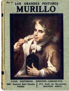 LOS GRANDES PINTORES   MURILLO  HISPANO AMERICA  N° 9  80 PAGES BELLES ILLUSTRATIONS PRESENTES - Histoire Et Art