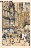 ROUEN EN TEMPS DE GUERRE ILLUSTRATEUR JULIEN T'FELT LE GROS HORLOGE PATRIOTISME 76 - Rouen