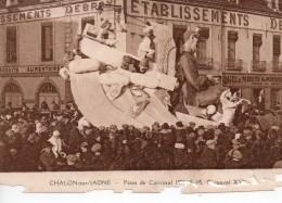 CPA.71.1934.Chalon Sur Saone.Fetes De Carnaval 1934.s.M Carnaval XXI.animé Char.Foule.Etablissement DEBRAY. - Chalon Sur Saone