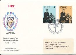 Ireland FDC 1-9-1975 Nano Nagle Bi-Centenary Of The Presentation Order 1775 - 1975 With Cachet Sent To Denmark - FDC