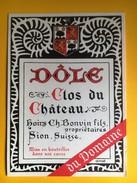 2395 - Suisse Valais Dôle Clos Du Château Hoirs Charles Bonvin - Etiquettes