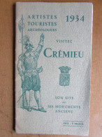 Visitez CREMIEU - Guide Artistes Touristes Archéologues 1934 - Dépliants Touristiques